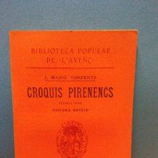 Libros antiguos: CROQUIS PIRINENCS. PRIMERA SERIE. SEGONA EDICIÓ. J. MASSÓ TORRENTS. LIBRERIA L'AVENC. 1910. Lote 175472729