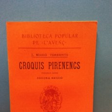 Libros antiguos: CROQUIS PIRINENCS. PRIMERA SERIE. SEGONA EDICIÓ. J. MASSÓ TORRENTS. LIBRERIA L'AVENC. 1910. Lote 175472773
