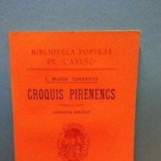 Libros antiguos: CROQUIS PIRINENCS. PRIMERA SERIE. SEGONA EDICIÓ. J. MASSÓ TORRENTS. LIBRERIA L'AVENC. 1910. Lote 175472798
