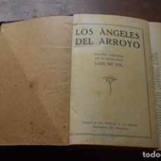Libros antiguos: LOS ANGELES DEL ARROYO, LUIS DEL VAL, EL HOGAR Y LA MODA, 192?. Lote 175896098
