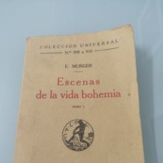 Libros antiguos: ESCENAS DE LA VIDA BOHEMIA. E. MURGER. VOL I. MADRID, 1924. ED. CALPE. COLECCIÓN UNIVERSAL. Lote 176169617