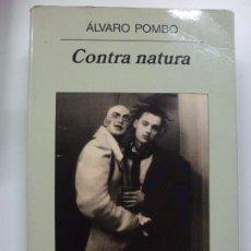 Libros antiguos: CONTRA NATURA. ÁLVARO POMBO. ANAGRAMA NARRATIVAS HISPÁNICAS 388.. Lote 176908105