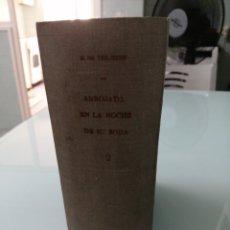 Libros antiguos: ARROJADA EN LA NOCHE DE SU BODA, NOVELA DE UNA JOVEN DE BUENA FAMILIA.TOMO 2 DE 2. HENRY DE TREMIERE. Lote 177720973
