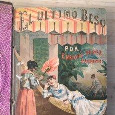 Libros antiguos: EL ÚLTIMO BESO, NOVELA DE COSTUMBRES POR ENRIQUE PEREZ ESCRICH. ENCUADERNADA EN DOS TOMOS. 1883.. Lote 178003302