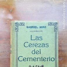 Libros antiguos: LAS CEREZAS DEL CEMENTERIO GABRIEL MIRÓ 1911. Lote 178722547