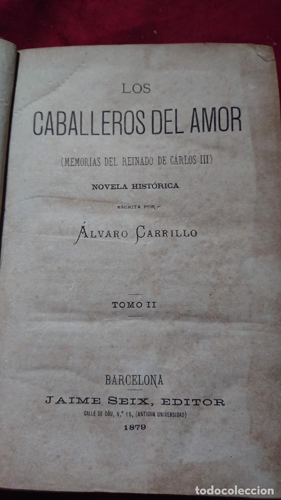 Libros antiguos: LOS CABALLEROS DEL AMOR MEMORIAS DEL REINADO DE CARLOS III POR ALVARO CARRILLO TOMO I Y II AÑO 1878 - Foto 2 - 178866322