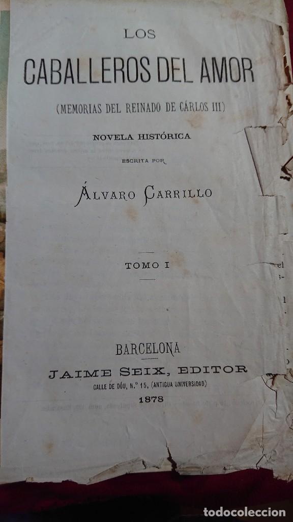 Libros antiguos: LOS CABALLEROS DEL AMOR MEMORIAS DEL REINADO DE CARLOS III POR ALVARO CARRILLO TOMO I Y II AÑO 1878 - Foto 3 - 178866322