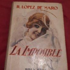 Libros antiguos: LA IMPOSIBLE – R. LOPEZ DE HARO. Lote 179079947