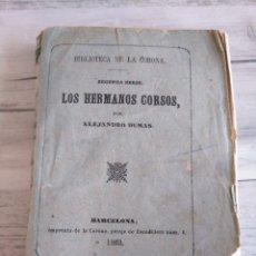 Libros antiguos: LOS HERMANOS CORSOS (1863) - ALEJANDRO DUMAS. Lote 179327882
