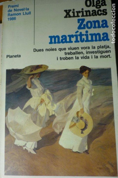 ZONA MARITIMA -OLGA XIRINACS -PREMIO NOVELA RAMON LLULL 1986 CATALAN--PLANETA (Libros antiguos (hasta 1936), raros y curiosos - Literatura - Narrativa - Novela Romántica)