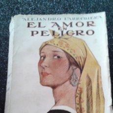 Libros antiguos: EL AMOR EN PELIGRO ALEJANDRO LARRUBIERA 3ª EDICIÓN 1923. Lote 180845736