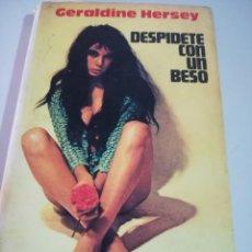 Libros antiguos: DESPIDETE CON UN BESO-GERALDINE HERSEY-ED. GRIJALBO AÑO 1972 REF GAR 125. Lote 181171230