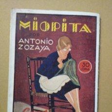 Libros antiguos: ANTONIO ZOZAYA. MIOPITA. MADRID LA NOVELA MUNDIAL 1927. Lote 183000440