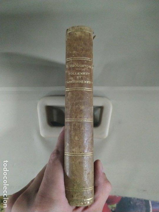 Libros antiguos: Follement et Passionnément - R. Broughton. 1882. En francés. Muy raro. - Foto 2 - 183231695