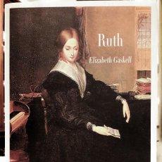 Libros antiguos: ELIZABETH GASKELL - RUTH. Lote 183434367