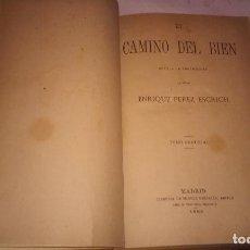 Libros antiguos: EL CAMINO DEL BIEN (NOVELA DE COSTUMBRES) ENRIQUE PÉREZ ESCRICH (TOMO SEGUNDO) MADRID AÑO 1882.. Lote 184798567