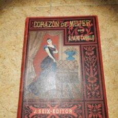 Libros antiguos: CORAZÓN DE MUJER POR ÁLVARO CARRILLO TOMÓ 1AÑO 1891. Lote 187211908