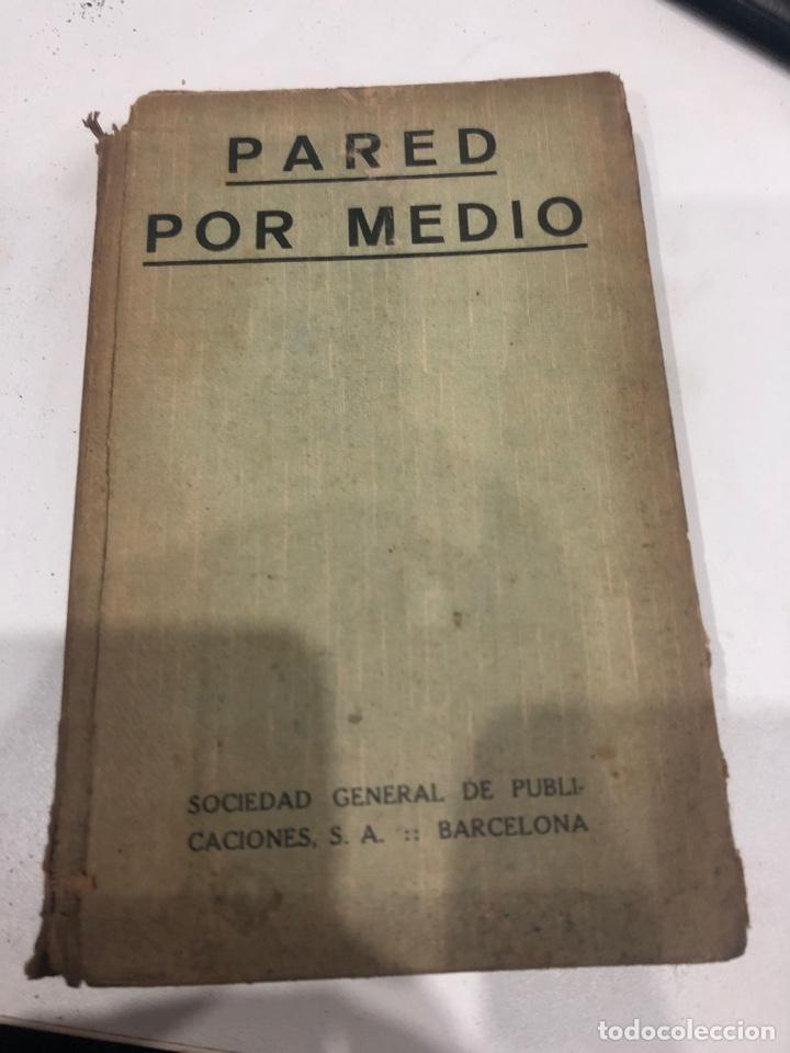 PARED POR MEDIO (Libros antiguos (hasta 1936), raros y curiosos - Literatura - Narrativa - Novela Romántica)