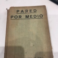 Libros antiguos: PARED POR MEDIO. Lote 187530525