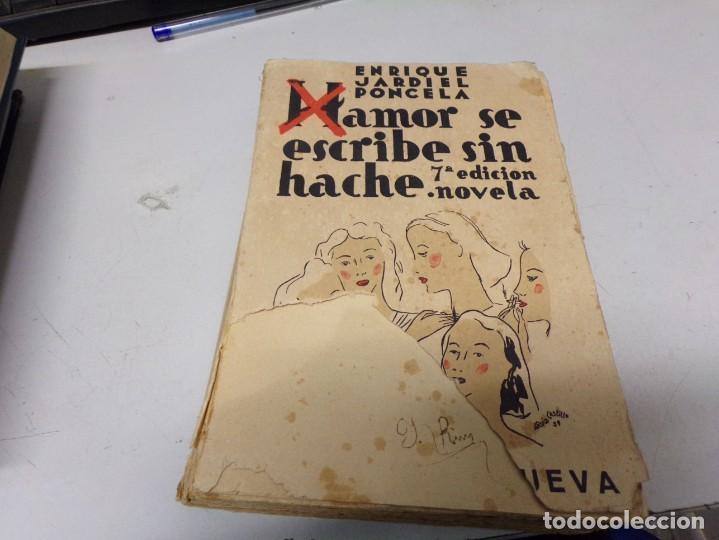 ENRIQUE JARDIEL PONCELA - AMOR SE ESCRIBE SIN HACHE (Libros antiguos (hasta 1936), raros y curiosos - Literatura - Narrativa - Novela Romántica)