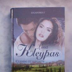 Libros antiguos: CUANDO TÚ LLEGASTE TAPA DURA, LISA KLEYPAS, 2008. Lote 188788222