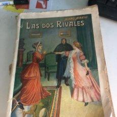 Libros antiguos: LAS DOS RIVALES. Lote 188804158