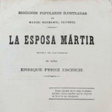 Libros antiguos: LA ESPOSA MARTIR. ENRIQUE PEREZ ESCRICH. SIN ENCUADERNAR. AÑO 1865. Lote 190334438