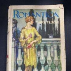Libros antiguos: ROMANTICA. MARY FLORAN. EUGENIO SUBIRANA EDITOR. BARCELONA, 1929. PAGS: 252.. Lote 191782202