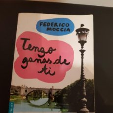 Libros antiguos: TENGO GANAS DE TI, FEDERICO MOCCIA, BOOKET, 2010. Lote 192101582