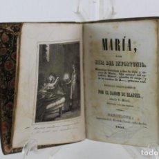 Libros antiguos: MARIA HIJA DEL INFORTUNIO, BARON DE BLAISEL, BARCELONA IMPRENTA MANUEL SAURI. 1851. Lote 192896615