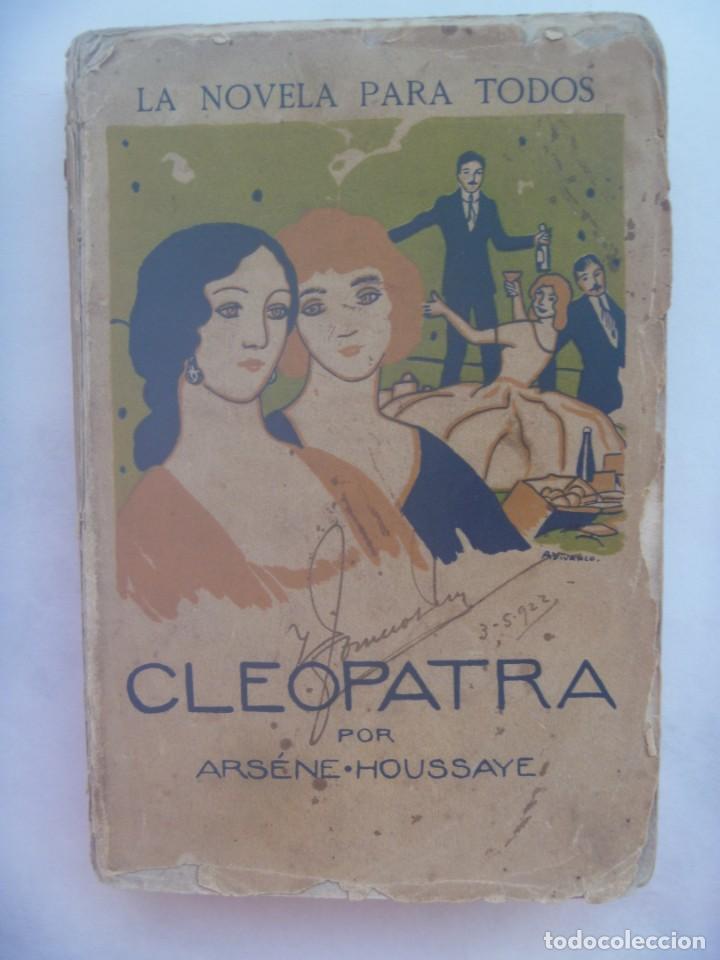 LA NOVELA PARA TODOS : CLEOPATRA POR ARSENE - HOUSSAYE . PRINCIPIOS DE SIGLO (Libros antiguos (hasta 1936), raros y curiosos - Literatura - Narrativa - Novela Romántica)