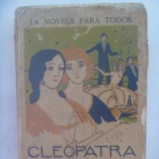 Libros antiguos: LA NOVELA PARA TODOS : CLEOPATRA POR ARSENE - HOUSSAYE . PRINCIPIOS DE SIGLO. Lote 194028413