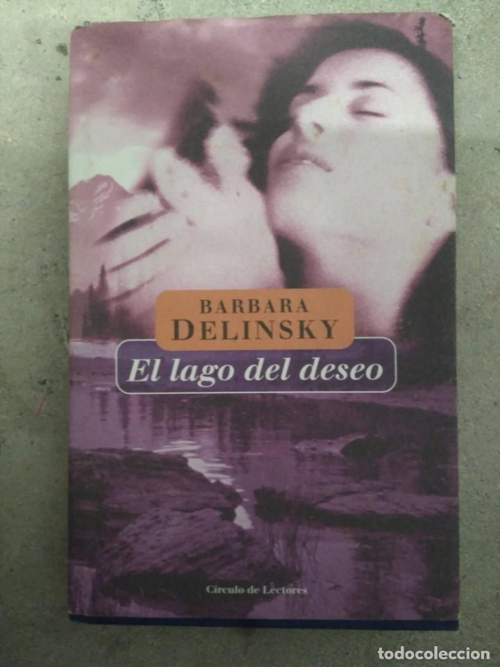 EL LAGO DEL DESEO, BÁRBARA DELINSKY (Libros antiguos (hasta 1936), raros y curiosos - Literatura - Narrativa - Novela Romántica)