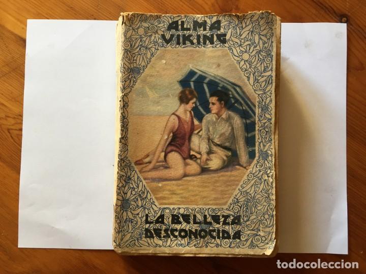 NOVELA ROMANTICA,LA BELLEZA DESCONOCIDA,AÑO 1931 POR ALMA VIKING (Libros antiguos (hasta 1936), raros y curiosos - Literatura - Narrativa - Novela Romántica)