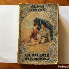 Libros antiguos: NOVELA ROMANTICA,LA BELLEZA DESCONOCIDA,AÑO 1931 POR ALMA VIKING. Lote 194407703