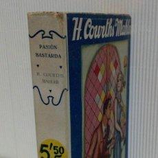Libros antiguos: PASIÓN BASTARDA. H. COURTHS – MAHLER. PRIMERA EDICIÓN 1930.. Lote 194505558
