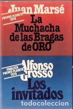 LA MUCHACHA DE LAS BRAGAS DE ORO / LOS INVITADOS. JUAN MARSÉ Y ALFONSO GROSSO. (Libros antiguos (hasta 1936), raros y curiosos - Literatura - Narrativa - Novela Romántica)