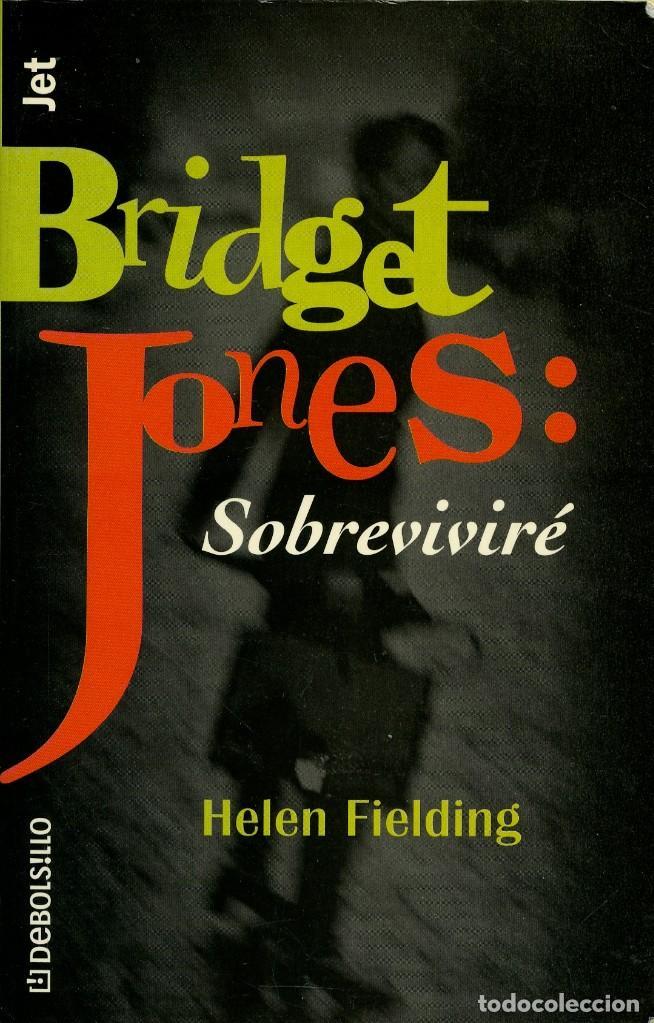 HELEN FIELDING. BRIDGET JONES: SOBREVIVIRÉ. ED. LUMEN. COLECC. DEBOLSILLO. BARCELONA. 2001. PP. 444 (Libros antiguos (hasta 1936), raros y curiosos - Literatura - Narrativa - Novela Romántica)