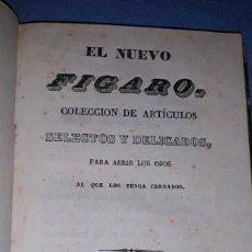 Libros antiguos: ANTIGUO LIBRO EL NUEVO FIGARO IMPRENTA MANUEL SAURI AÑO 1838 MUY BUEN ESTADO DE CONSERVACION. Lote 195157255