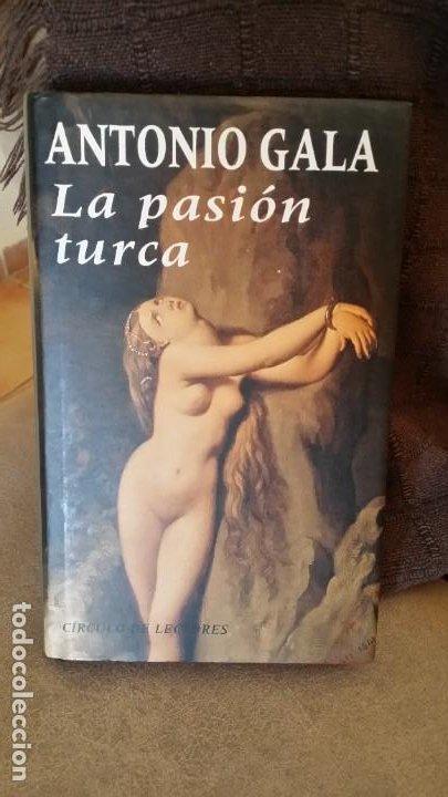 LA PASIÓN TURCA, ANTONIO GALA (Libros antiguos (hasta 1936), raros y curiosos - Literatura - Narrativa - Novela Romántica)