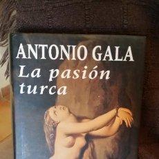 Libros antiguos: LA PASIÓN TURCA, ANTONIO GALA. Lote 195230608