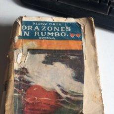 Libros antiguos: CORAZONES SIN RUMBO. Lote 197205895