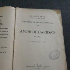 Libros antiguos: AMOR DE CARIDAD. RICARDO LEÓN. COLECCION DE OBRAS COMPLETAS XII.MADRID 1930. Lote 197641377