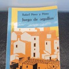 Libros antiguos: JUEGO DE ORGULLOS, DE RAFAEL PÉREZ Y PÉREZ. 1ª EDICIÓN, ABRIL DE 1962. EDITORIAL JUVENTUD. Lote 198345906