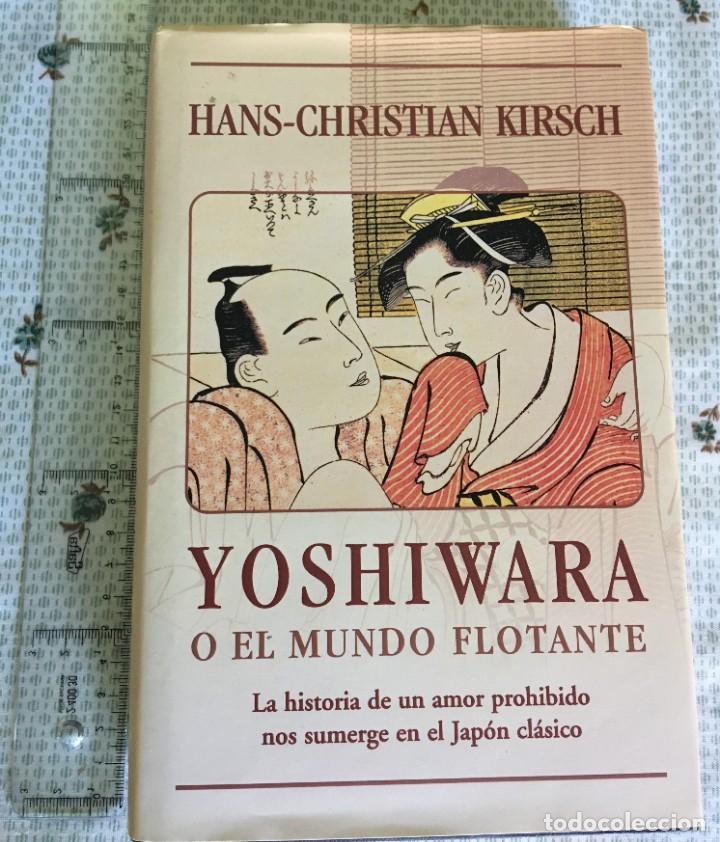 YOSHIWARA O EL MUNDO FLOTANTE (Libros antiguos (hasta 1936), raros y curiosos - Literatura - Narrativa - Novela Romántica)