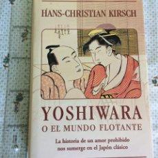 Libros antiguos: YOSHIWARA O EL MUNDO FLOTANTE. Lote 198766151