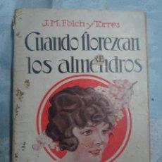 Libros antiguos: CUANDO FLOREZCAN LOS ALMENDROS , J.MARÍA FOLCH I TORRES 1924,ED LUIS GILI, VER FOTOS. Lote 198777536