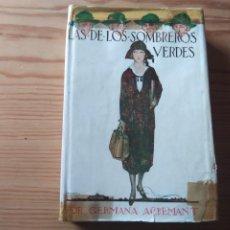 Libros antiguos: NOVELA 1924: LAS DE LOS SOMBREROS VERDES, DE GERMANA ACREMANT. Lote 199995045