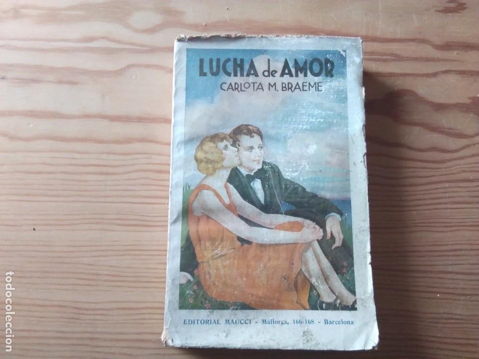 NOVELA 1930: LUCHA DE AMOR, DE CARLOTA M. BRAEME (Libros antiguos (hasta 1936), raros y curiosos - Literatura - Narrativa - Novela Romántica)