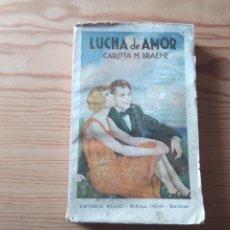 Libros antiguos: NOVELA 1930: LUCHA DE AMOR, DE CARLOTA M. BRAEME. Lote 199995108